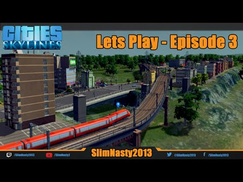 Cities: Skylines - Let's Play Episode 3