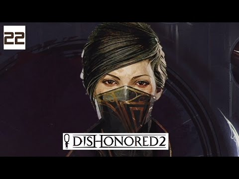 Dishonored 2 Gameplay Part 22 - Durante and Modotti - Lets Play Walkthrough Stealth PC