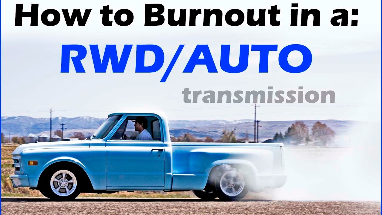 How To Do A Burnout Automatic Rear Wheel Drive Never Done