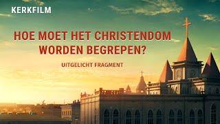 Hoe moet het christendom worden begrepen?