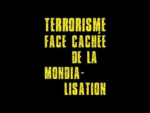 Terrorisme face cachée de la mondialisation