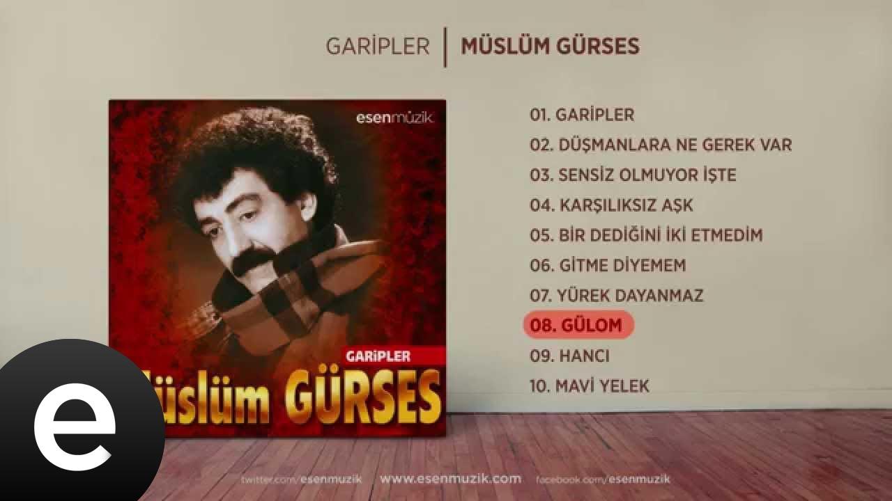 Gülom Müslüm Gürses/Şarkısı Dinle