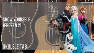 EASY Ukulele Tab: How to play Show Yourself (Frozen 2) by Idina Menzel