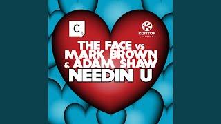 Needin U (Hoxton Whores Version 2 Mix)