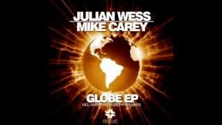 Julian Wess & Mike Carey   Globe   Original  Club Mix