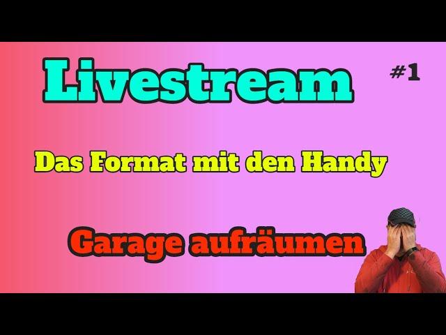 Garage aufräumen - Livestream #1