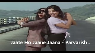 Jaate Ho Jaane Jaana   Parvarish 1977 Songs