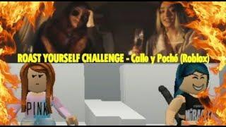 ROAST YOURSELF CHALLENGE - Calle y Poché (Roblox) - Ivi