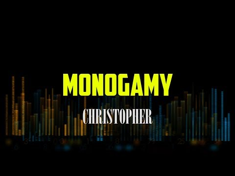 Christopher - Monogamy LYRICS