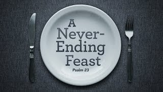"""A Never Ending Feast"" 
