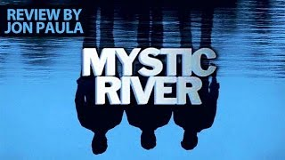 Mystic River -- Movie Review #JPMN