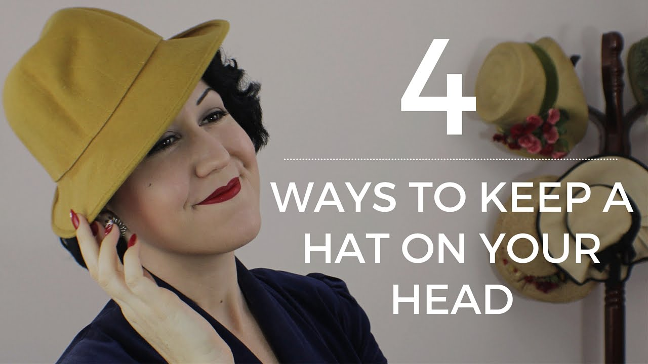 0fcab88c How to Keep a Hat on Your Head - 4 WAYS - Vintage hats - YouTube