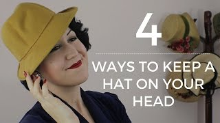 How to Keep a Hat on Your Head - 4 WAYS - Vintage hats