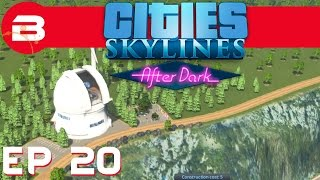 Cities Skylines After Dark - The Sky At Night - Ep 20 (City Building Gameplay)