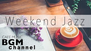 Weekend Jazz Mix - Relaxing Bossa Nova Music - Chill Out Cafe Jazz Hiphop Music