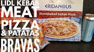 Lidl Eridanous Stonebaked Kebab Pizza & Lidl Sol & Mar Patatas Bravas, Overtone Pale ...