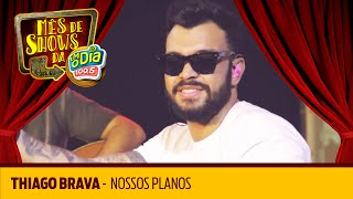 Thiago Brava - Nossos Planos (Vibezinha FM O Dia)