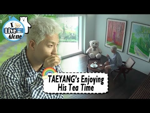 [I Live Alone] TAEYANG - Enjoying His Tea Time 20170818