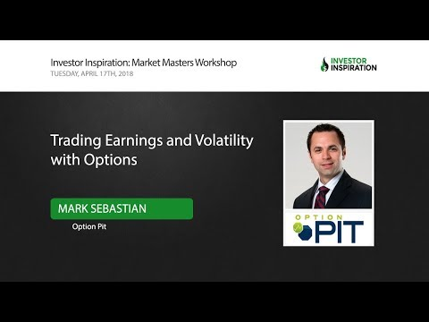 Trading Earnings and Volatility with Options   Mark Sebastian