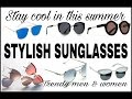 STYLISH SUNGLASSES FOR MEN AND WOMEN 2017