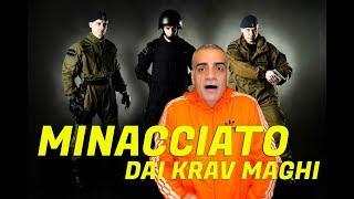 Minacciato di morte dai Krav Maghi
