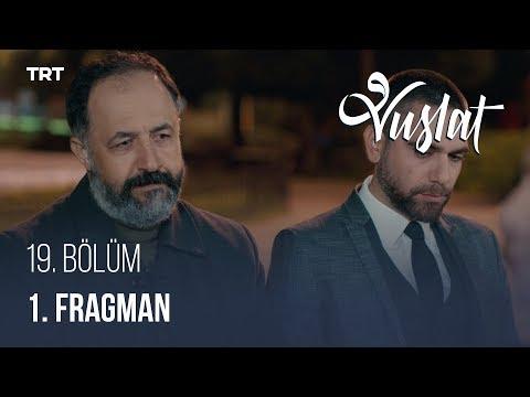 Vuslat 19. Bölüm - 1 Fragman