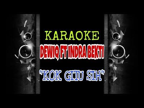 Dewiq ft Indra Bekti - Kok Gitu Sih (Karaoke Tanpa Vokal)