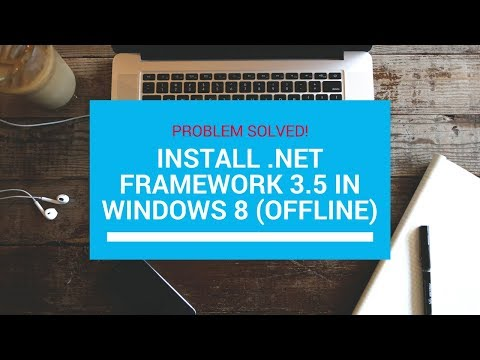 Install .Net framework 3.5 or lower in windows 8 or 8.1 manually
