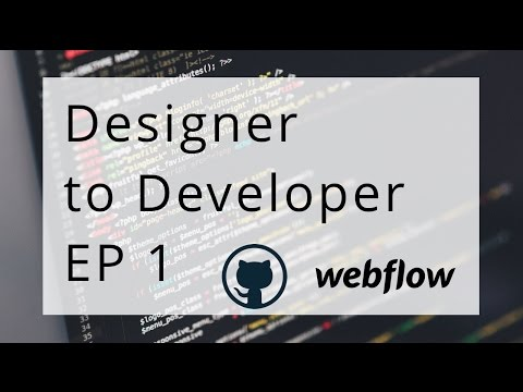 Designer to Developer | Using Webflow and Github | Front-End
