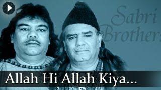 Allah Hi Allah Kiya Karo - Sabri Brothers -  Best Qawwali Songs
