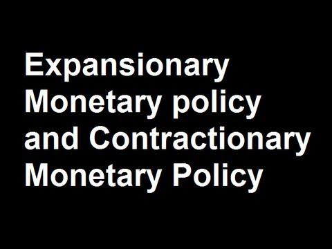 Expansionary Monetary policy and Contractionary Monetary Policy