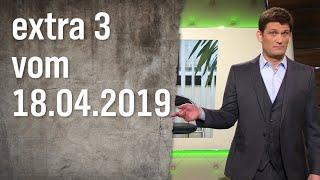 Extra 3 vom 18.04.2019