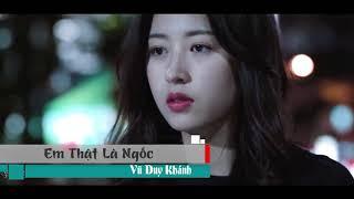 [Karaoke HD] Em Thật Là Ngốc Nền Nhạc Kết Thúc Lâu Rồi Fullbeat