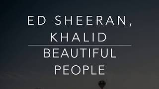 Ed Sheeran, Khalid - Beautiful People (Lyrics/Tradução/Legendado)(HQ)
