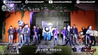Javier Rosas Con Banda En Vivo 2017 - El Borrador
