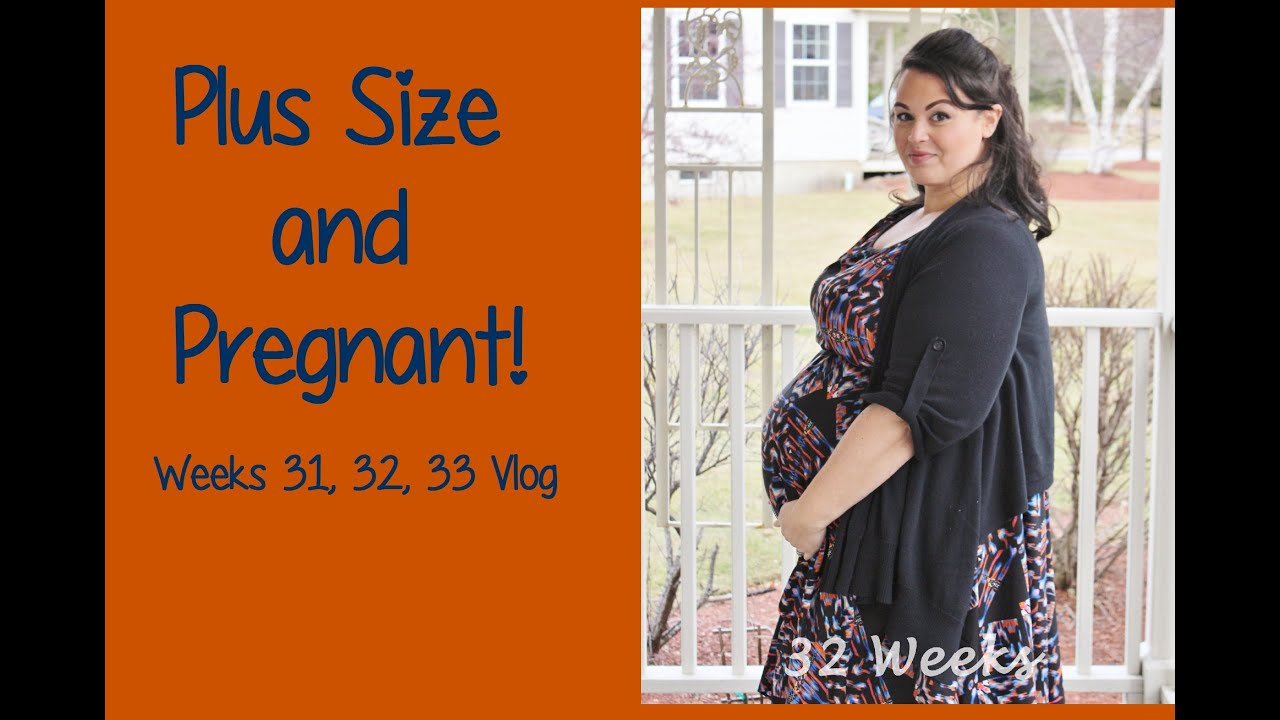 plus size & pregnant : weeks 31, 32, 33 vlogs - youtube