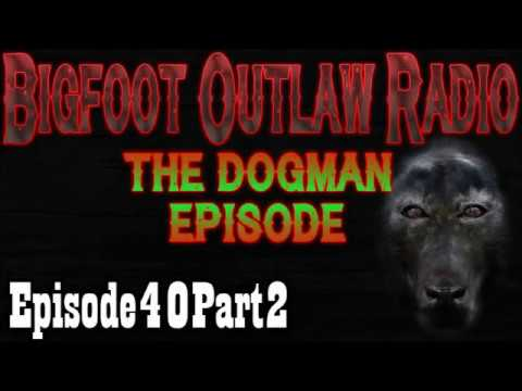Dogman Enters Camp! Bigfoot Outlaw Radio Ep40 Part2
