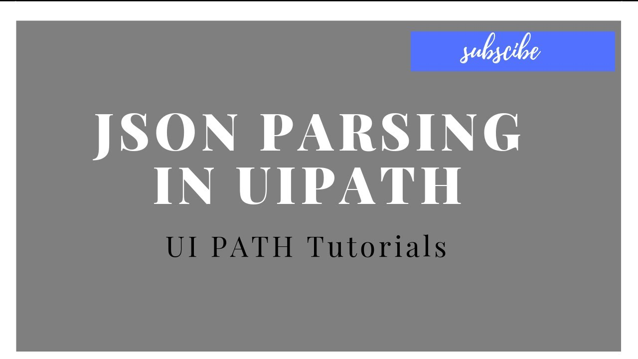 UiPath Tutorial For Beginners - JSON Parsing