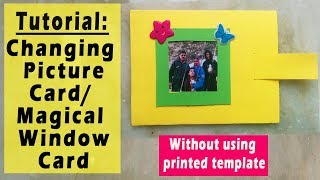 Magical Window/Changing Picture Card Tutorial:Without using printed template
