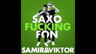Samir och viktor saxo fucking fon