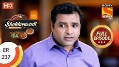 Bhakharwadi - Ep 237 - Full Episode - 7th January 2020