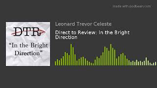 Direct to Review: In the Bright Direction
