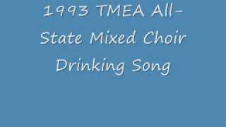 drinking song tmea all state mixed choir
