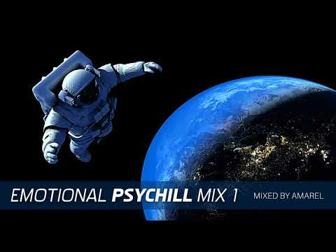 Emotional PsyChill Mix 1 by Amarel Psychedelic Chill Out Psybient
