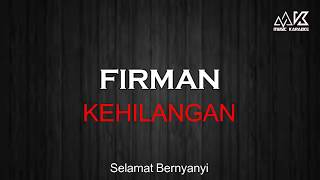 FIRMAN - KEHILANGAN KARAOKE ( No Vocal ) HD AUDIO