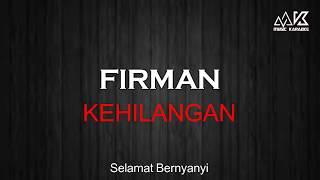 Download lagu FIRMAN - KEHILANGAN KARAOKE ( No Vocal ) HD AUDIO