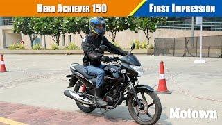 Hero Achiever 150cc First Impressions