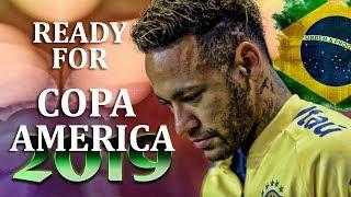 Neymar Jr ► Ready For Copa America 2019   HD