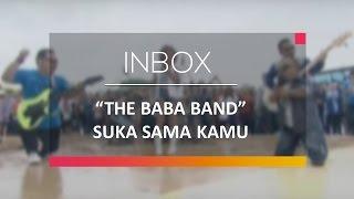 The Baba Band - Suka Sama Kamu (Live on Inbox)