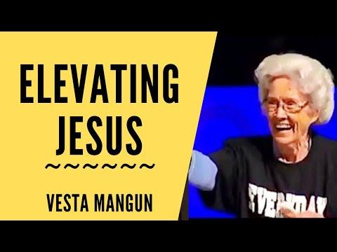 Elevating Jesus Vesta Mangun